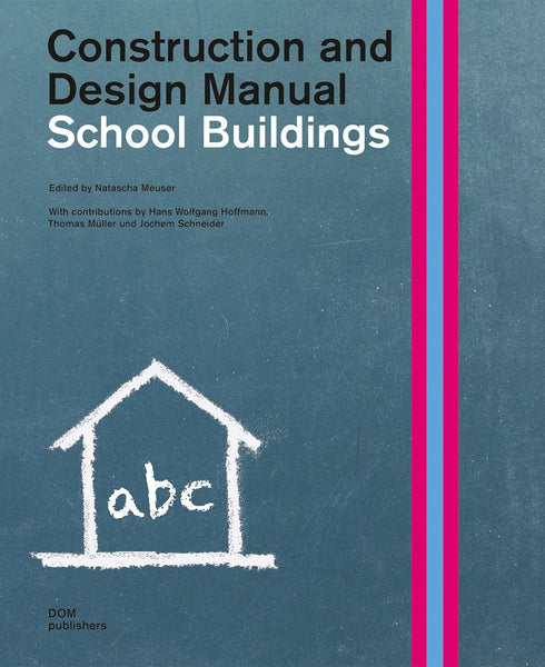 School Buildings: Construction and Design Manual