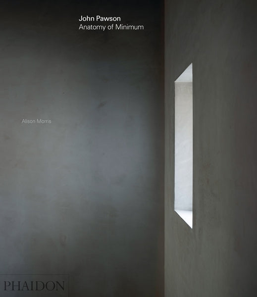 John Pawson: Anatomy of Minimum