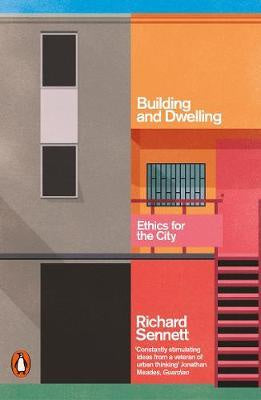Building and Dwelling: Ethics for the City (Pbk)