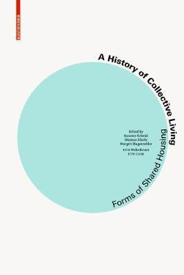 History of Collective Living, a: Models of Shared Living