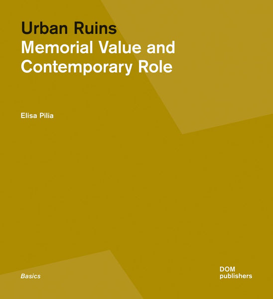 Urban Ruins: Memorial Value and Contemporary Role