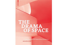 Drama of Space, the: Spatial Sequences and Composition in Architecture