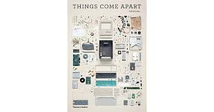 Things Come Apart 2.0:A Teardown Manual for Modern Living