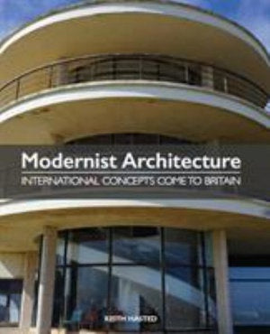 Modernist Architecture :International Concepts Come to Britain