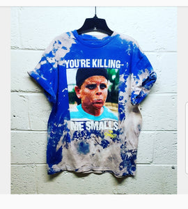 You're Killing Me Smalls Upcycled T-Shirt