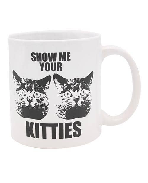 Attitude Mug Show Me Your Kitties - 22 Oz - Climactic Adventures