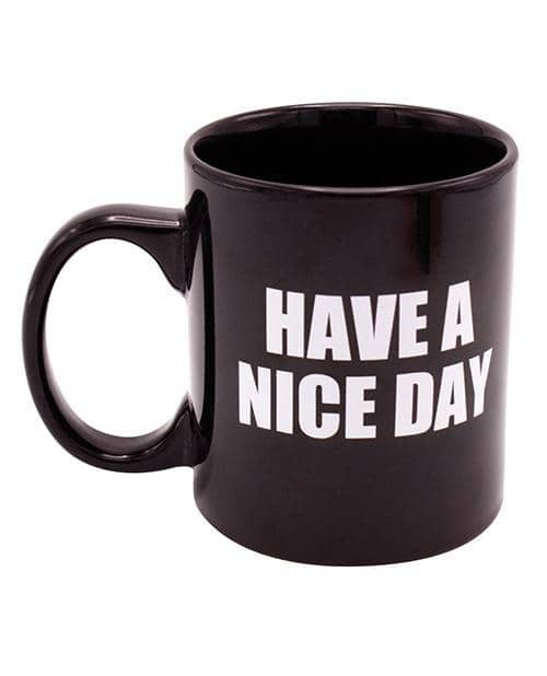 Attitude Mug Have A Nice Day - 16 Oz - Climactic Adventures