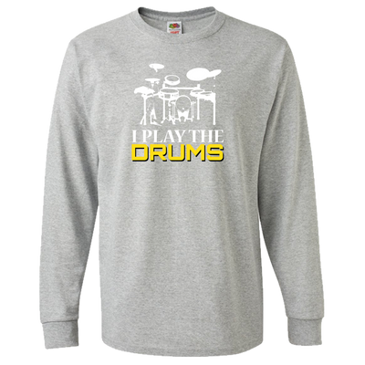 I Play The Drums - Long Sleeve