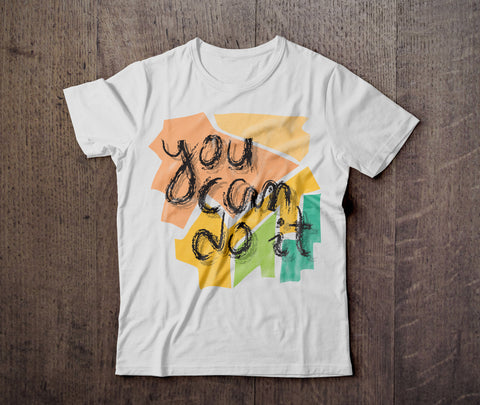 You Can Do It T - Shirt