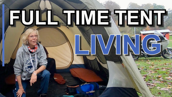 full time tent living, motorcycle camping, moto camping, motorcycle camping gear, camping items,