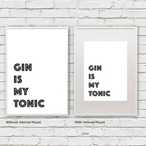 Gin Is My Tonic Print