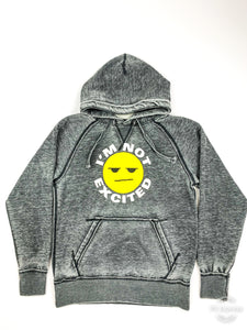 IM NOT EXCITED HOODIES