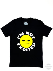 IM NOT EXCITED T SHIRT