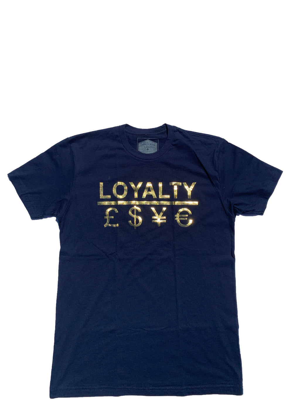 LOYALTY OVER CURRENCY SHIRTS