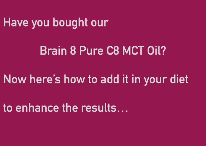 Have you bought our Brain 8 Pure MCT Oil?