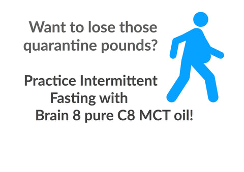 lose quarantine pounds with brain 8 mct oil