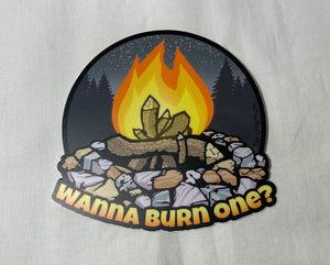 Wanna Burn One Sticker