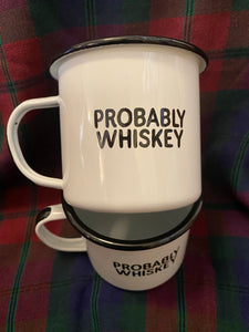 Probably Whiskey Camp Mug Swag Brewery