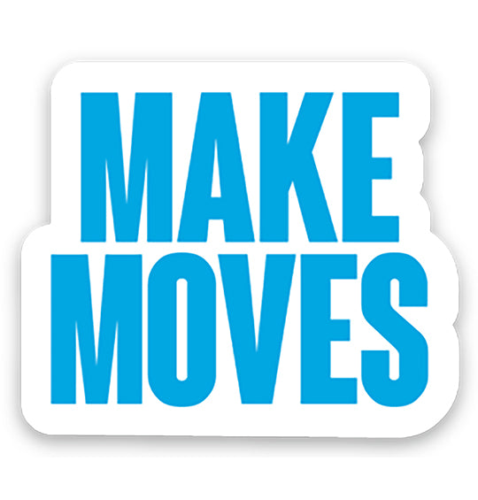 Make Moves Sticker