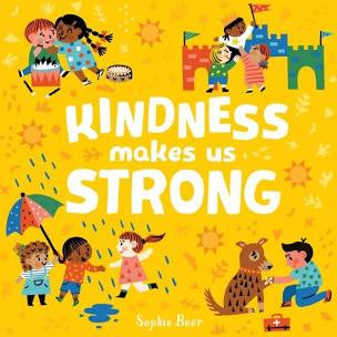 Kindness makes us Strong, By Sophie Beer