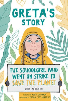 Greta's Story- The School Girl who went on strike to save the planet