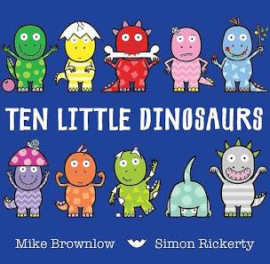 10 little Dinosaurs, by Mike Brownlow and Simon Rickerty