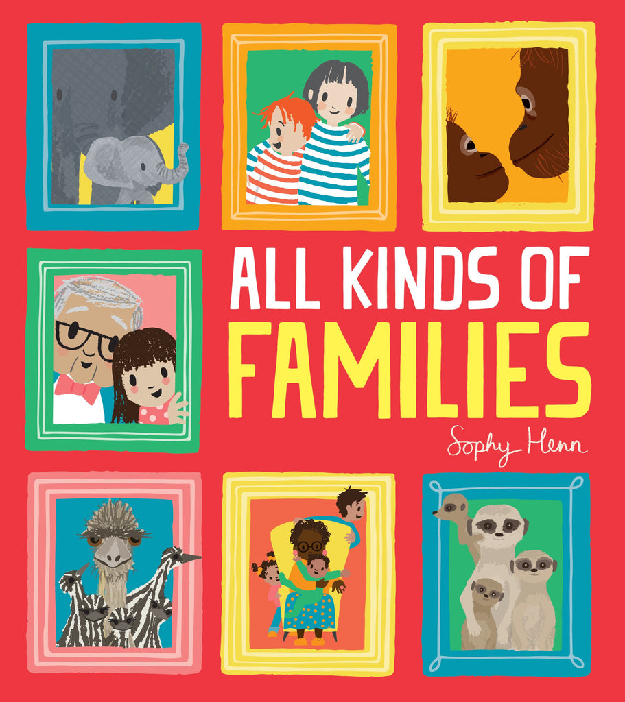 All Kinds of Familes, By Soph Henn