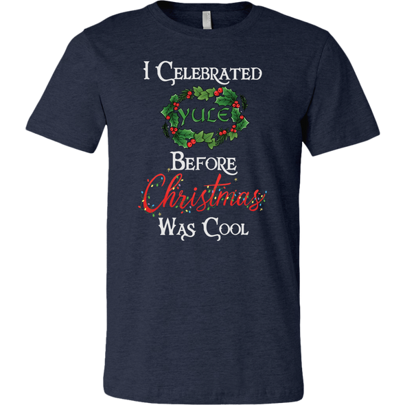 teelaunch T-shirt Canvas Mens Shirt / Black / S I Celebrated Yule Before Christmas Was Cool Unisex T-Shirt