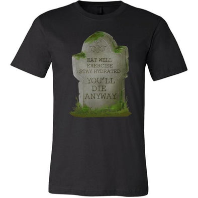 teelaunch T-shirt Canvas Mens Shirt / Black / S You'll Die Anyway Unisex T-Shirt