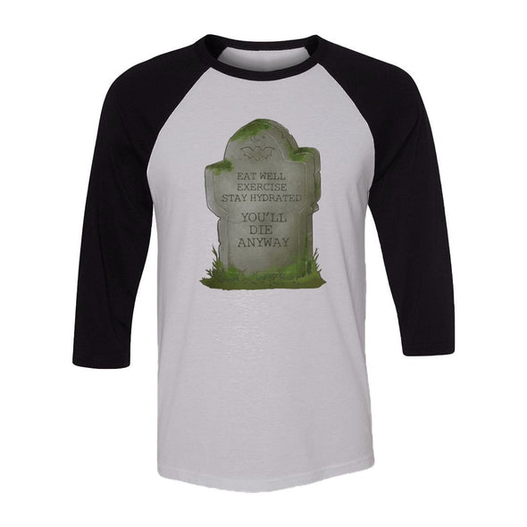 teelaunch T-shirt Canvas Unisex 3/4 Raglan / White/Black / S You'll Die Anyway Raglan