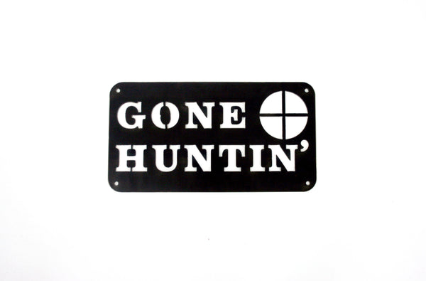 MOSSY OAK GONE HUNTIN SIGN