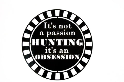 MOSSY OAK HUNTING PASSION VS. OBSESSION SIGN