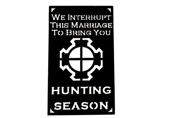 MOSSY OAK MARRIAGE VS. HUNTING SEASON SIGN