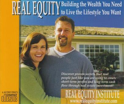 Real Equity: Building The Wealth You Need To Live The Lifestyle You Want