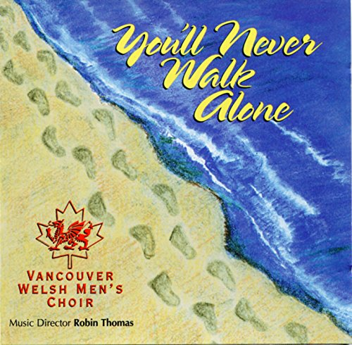 You'll Never Walk Alone By Vancouver Welsh Men's Choir w/ Artwork