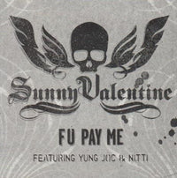 Sunny Valentine: Fu Pay Me Promo w/ Artwork