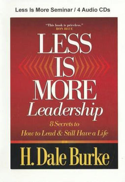 Less Is More Leadership: 8 Secrets To How To Lead & Still Have A Life Seminar