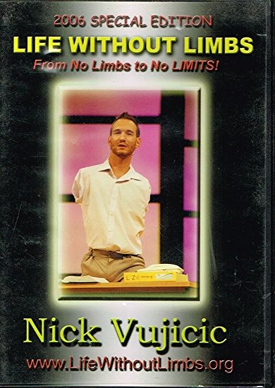 Life Without Limbs: From No Limbs To No Limits! 2006 Special Edition