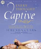 Every Thought Captive Unabridged