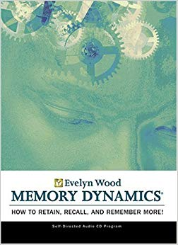 Evelyn Wood Memory Dynamics: How To Retain, Recall & Remember More!