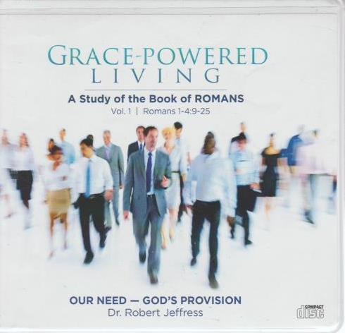 Grace-Powered Living: A Study Of The Book Of Romans: Our Need - God's Provision Romans 1-4:9-25 12-Disc Set