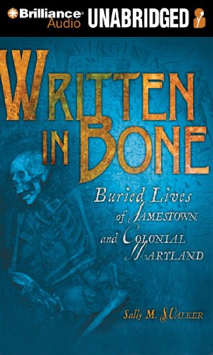 Written In Bone: Buried Lives Of Jamestown & Colonial Maryland Unabridged