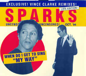 "Sparks: When Do I Get To Sing ""My Way"" w/ Artwork"