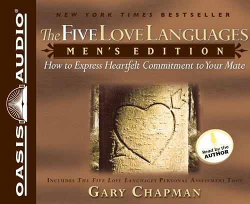 The Five Love Languages: How To Express Heartfelt Commitment To Your Mate Men's Unabridged