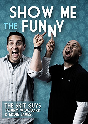 Show Me The Funny By The Skit Guys