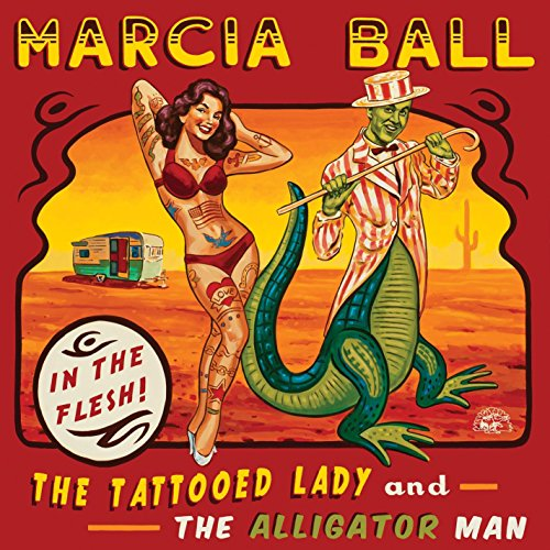 Marcia Ball: The Tattooed Lady & The Alligator Man w/ Artwork