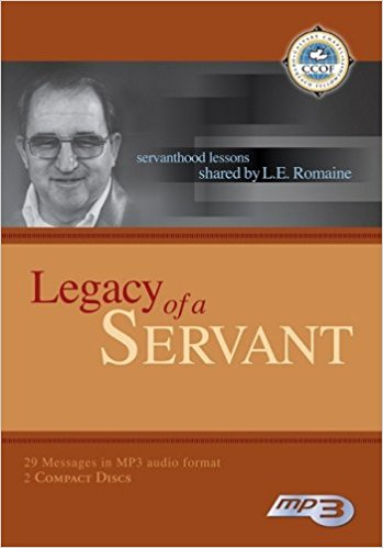 Legacy Of A Servant: Servanthood Lessons Shared By L.E. Romaine