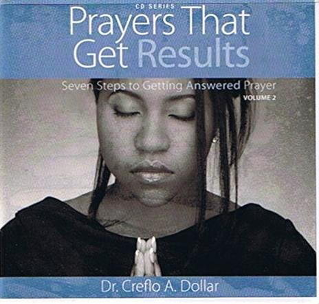 Prayers That Get Results: Seven Steps To Getting Answered Prayer Volume 2