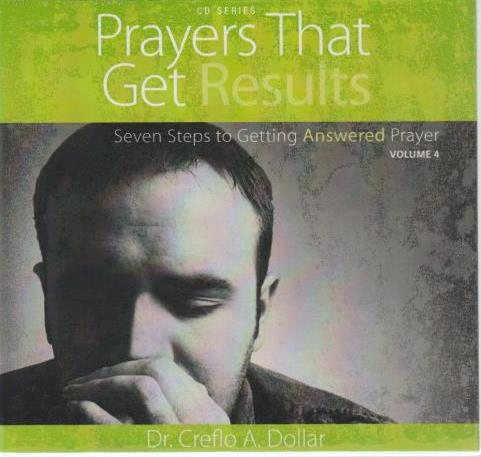 Prayers That Get Results: Seven Steps To Getting Answered Prayer Volume 4