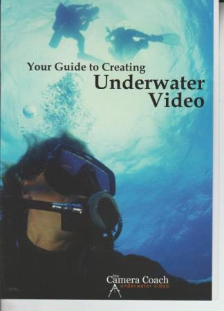 Your Guide To Creating Underwater Video